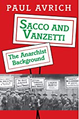 Sacco and Vanzetti: The Anarchist Background Kindle Edition