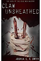 Claw Unsheathed: A Supernatural Dark Fantasy Novella in the Saga of the Dead Men Walking (The Lady Claw Book 1) Kindle Edition