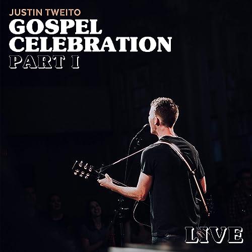 Justin Tweito - Gospel Celebration, Part I (Live) (2019)