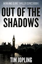 Out of the Shadows: (Akira and Deane Series Book 1) (Akira and Deane Thriller Series)