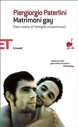 Matrimoni gay: Dieci storie di famiglie omosessuali (Gli struzzi Vol. 589)