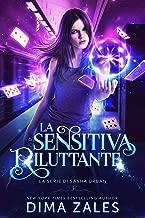 La Sensitiva Riluttante (La serie di Sasha Urban Vol. 3)