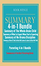 Parenting 4-in-1 Bundle | Summaries of the Best Parenting Books: Includes Summaries of The Whole-Brain Child, What to Expect When You're Expecting, No-Drama ... Discipline, How to Talk So Kids Will Listen