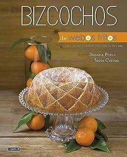 Bizcochos (Webos Fritos): Bizcochos clásicos y modernos