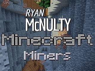Clip: Ryan McNulty - Minecraft Miners