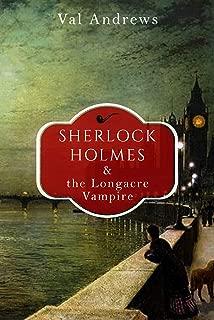 Sherlock Holmes and the Longacre Vampire (The Sherlock Mysteries Book 7)