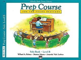 Alfred'S Basic Piano Library Prep Course Solo B