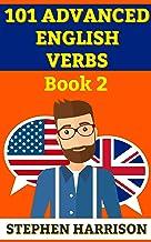 101 Advanced English Verbs - Book 2 (English Edition)