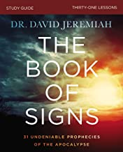 The Book of Signs Study Guide: 31 Undeniable Prophecies of the Apocalypse