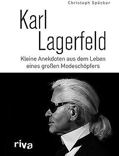 Karl Lagerfeld: Kleine Anekdoten aus dem Leben eines großen Modeschöpfers (German Edition)