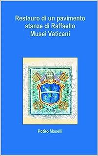 Restauro di un pavimento: Stanze di Raffaello, Musei Vaticani (Italian Edition)
