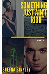 Something Just Ain't Right Part 2 Kindle Edition