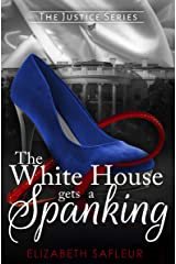 The White House Gets A Spanking (The Justice Series) Kindle Edition