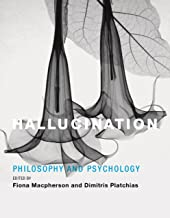 Hallucination: Philosophy and Psychology (The MIT Press)