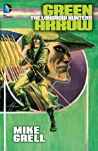Best mike grell green arrow the longbow hunters Reviews