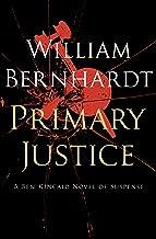 Primary Justice: A Ben Kincaid Novel of Suspense (Ben Kincaid series Book 1)