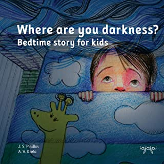 Where are you darkness?: bedtime story for kids