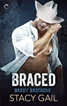 Braced: A Second Chance Romance (Brody Brothers Book 2)