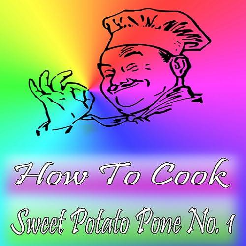 How To Cook Sweet Potato Pone No. 1