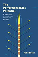 The PerformanceStat Potential: A Leadership Strategy for Producing Results (Brookings / Ash Center Series,