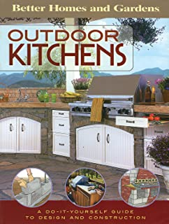 Outdoor Kitchens: A Do-It-Yourself Guide to Design and Construction (Better Homes and Gardens Home)