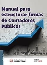 Manual para estructurar firmas de Contadores Públicos (Spanish Edition)