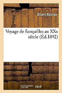 Voyage de Fiançailles Au Xxe Siècle (French Edition)