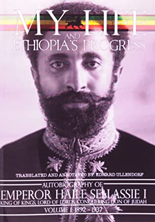 The Autobiography of Emperor Haile Sellassie I: King of Kings of All Ethiopia and Lord of All Lords: 1