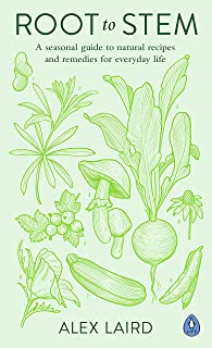 Root to Stem: A seasonal guide to natural recipes and remedies for everyday life