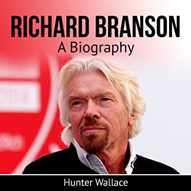 Richard Branson: A Biography
