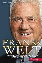 Franks Welt: Wahrheit, Transparenz und Fairness in Politik und Gesellschaft (German Edition)