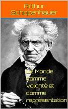 Le Monde comme volonté et comme représentation (French Edition)