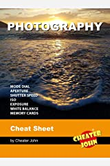 Photography: Cheat Sheet Kindle Edition