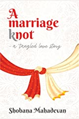 A Marriage Knot: a tangled love story Kindle Edition