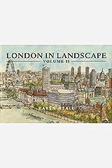 London in Landscape Volume 2: v. 2 (London in Landscape: A Keepsake Guide to the City of London) Hardcover