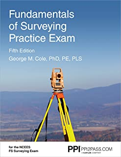 Ppi Fundamentals of Surveying Practice Exam, 5th Edition - Comprehensive Practice Exam for the Ncees Fs Surveying Exam