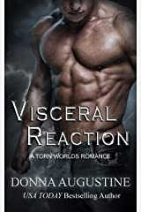 Visceral Reaction: A Torn Worlds Romance Kindle Edition