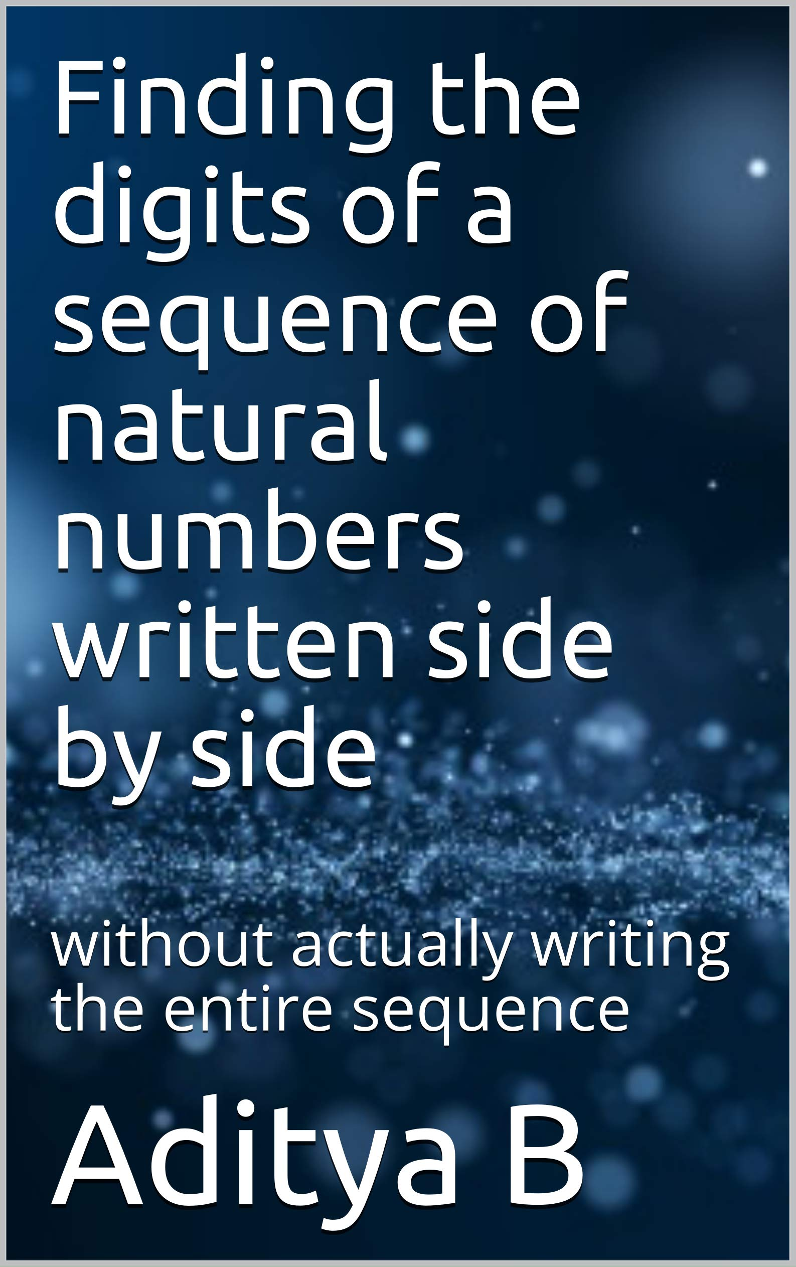 Finding the digits of a sequence of natural numbers written side by side: without actually writing the entire sequence