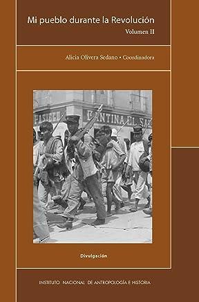 Mi pueblo durante la Revolución (Divulgación) (Spanish Edition)