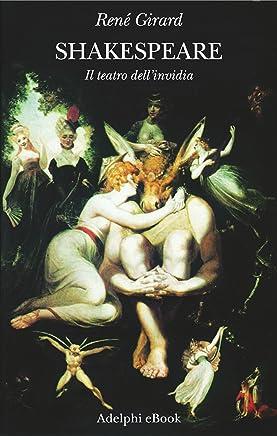 Shakespeare: Il teatro dell'invidia (Saggi. Nuova serie Vol. 28)