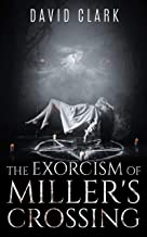 The Exorcism of Miller's Crossing