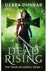 Dead Rising (The Templar Book 1) Kindle Edition