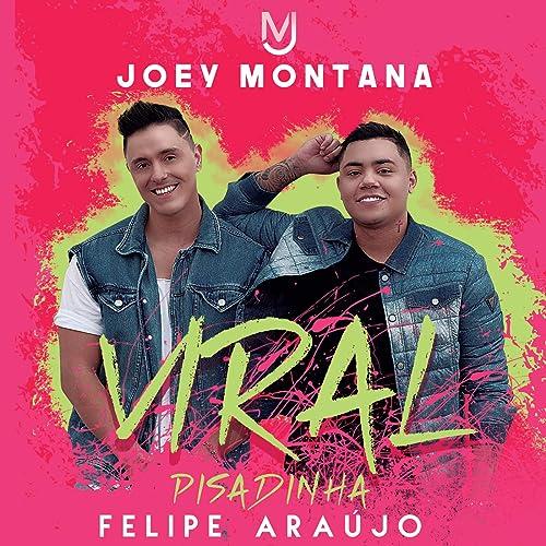 Amazon.com: Viral Pisadinha: Joey Montana & Felipe Araújo ...
