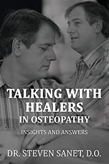 Talking with Healers in Osteopathy Insights and Answers English Edition