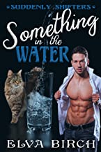 Something in the Water (Suddenly Shifters Book 1)