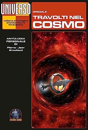 Travolti nel cosmo - (Speciale UNIVERSO) (Collana Universo)