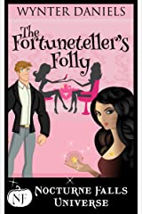 The Fortuneteller's Folly: A Nocturne Falls Universe story Kindle Edition