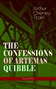 THE CONFESSIONS OF ARTEMAS QUIBBLE (Legal Thriller): Ingenuous and Unvarnished History of a Practitioner in New York Criminal Courts