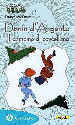 Danin d'Argento: Il bambino di porcellana (Il Trenino verde Vol. 13)