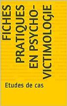 Livres Fiches pratiques en psycho-victimologie: Etudes de cas PDF